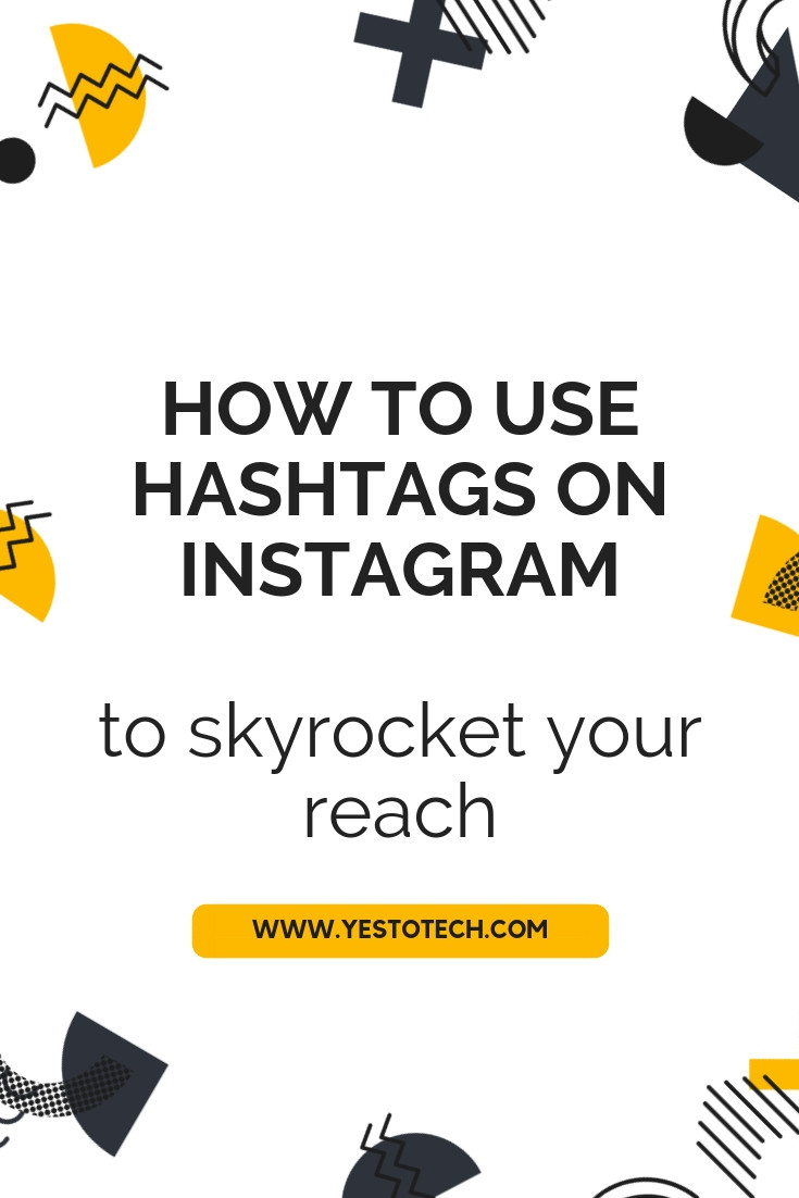 Instagram Hashtags - How To Use Hashtags On Instagram To Skyrocket Your Reach - Instagram Tutorial - Yes To Tech