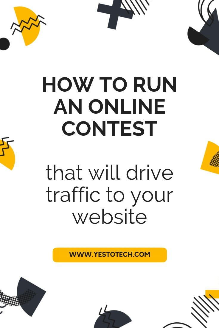 How To Run An Online Contest That Will Drive Traffic To Your Website | Yes To Tech