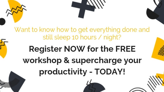[FREE WEBINAR] How To Get Everything Done and Still Sleep 10 Hours / Night