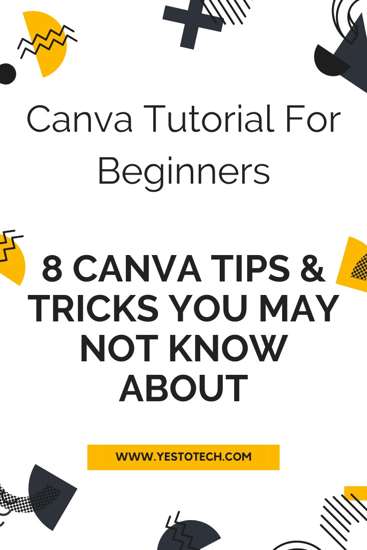 Canva Tutorial: 8 Canva Tips & Tricks You May Not Know About (Canva Tutorial For Beginners) | Yes To Tech