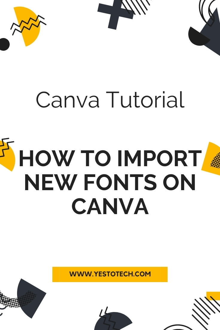 How To Import New Fonts On Canva | Yes To Tech