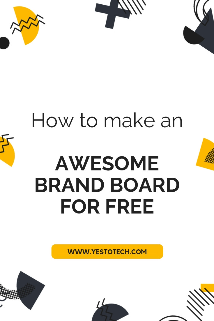 How To Make An Awesome Brand Board For Free I Yes To Tech