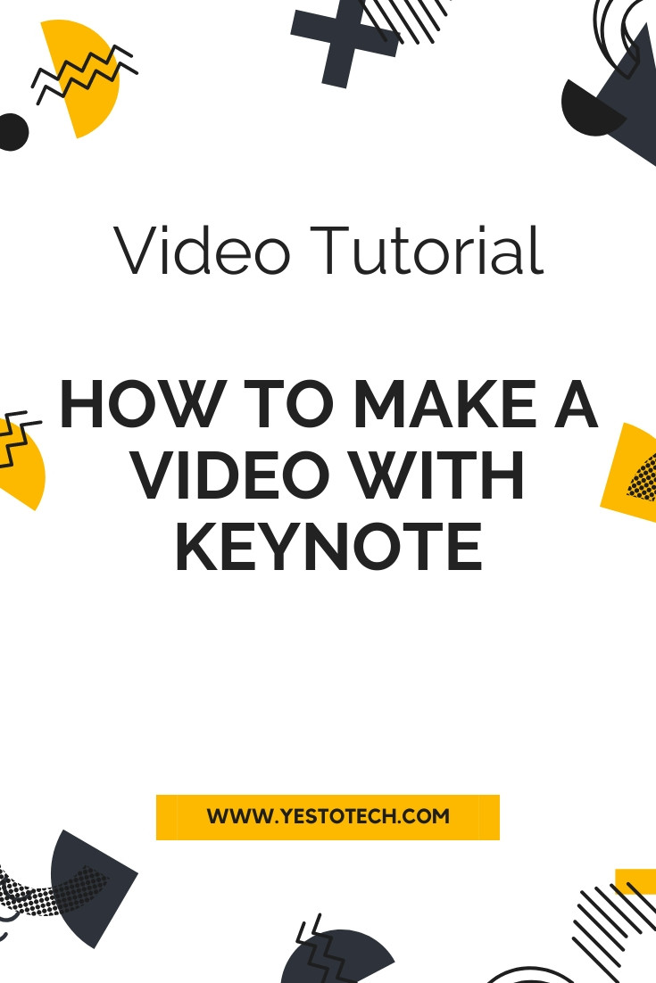 How To Make A Video With Keynote | Yes To Tech