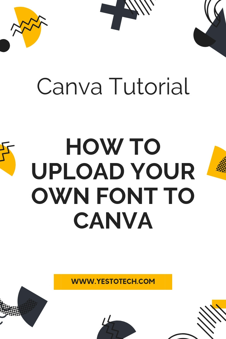 How To Upload Your Own Font To Canva | Yes To Tech