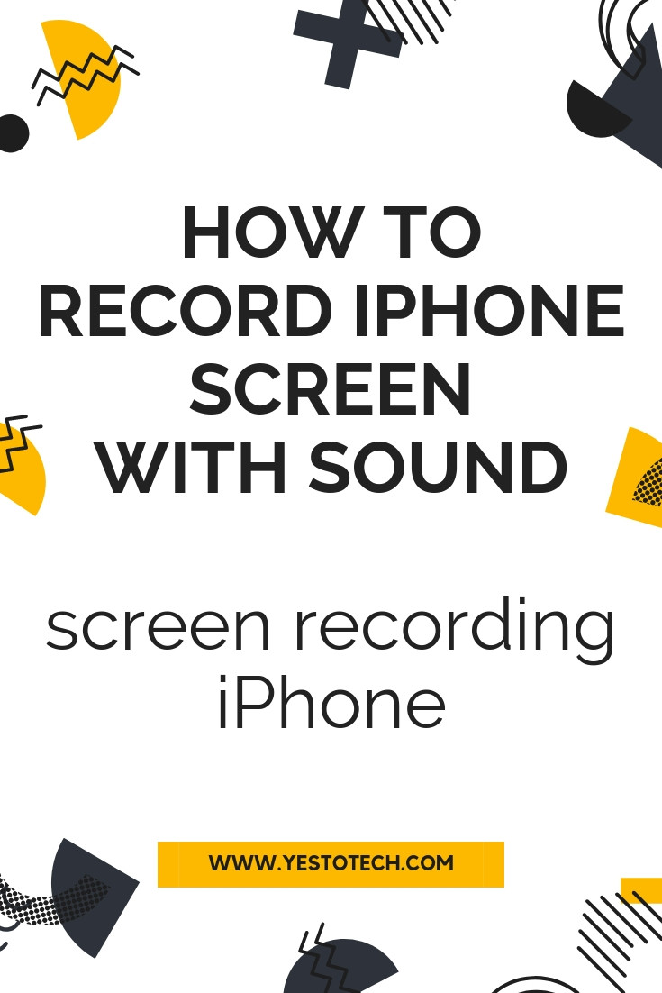 How To Record iPhone Screen With Sound - iOS 12 | Yes To Tech