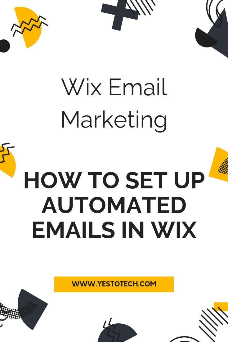 Wix Email Marketing: Set Up Automated Emails In Wix + Create Wix Shoutout Email Marketing Campaigns | Yes To Tech