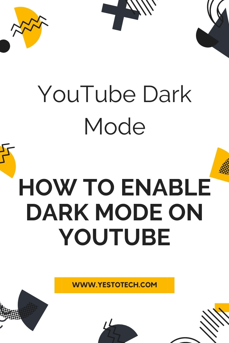 YouTube Dark Mode: How To Enable Dark Mode On YouTube | Yes To Tech