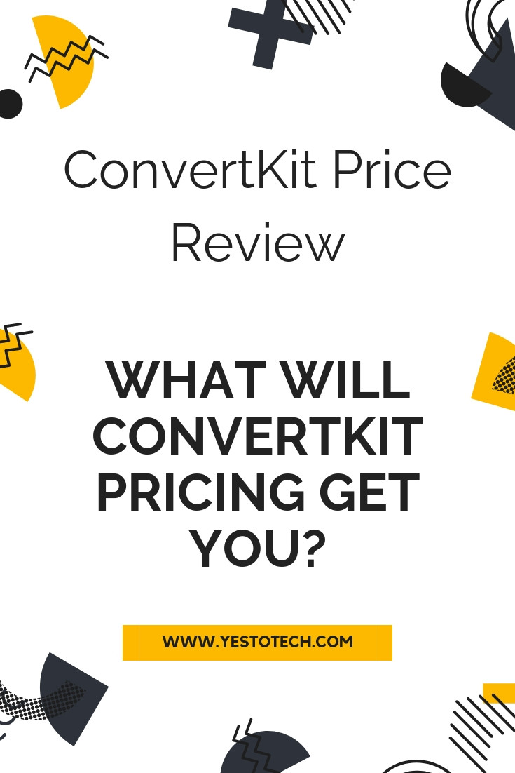 ConvertKit Price Review: What Will ConvertKit Pricing Get You? How Much Does Convertkit Cost? | Yes To Tech