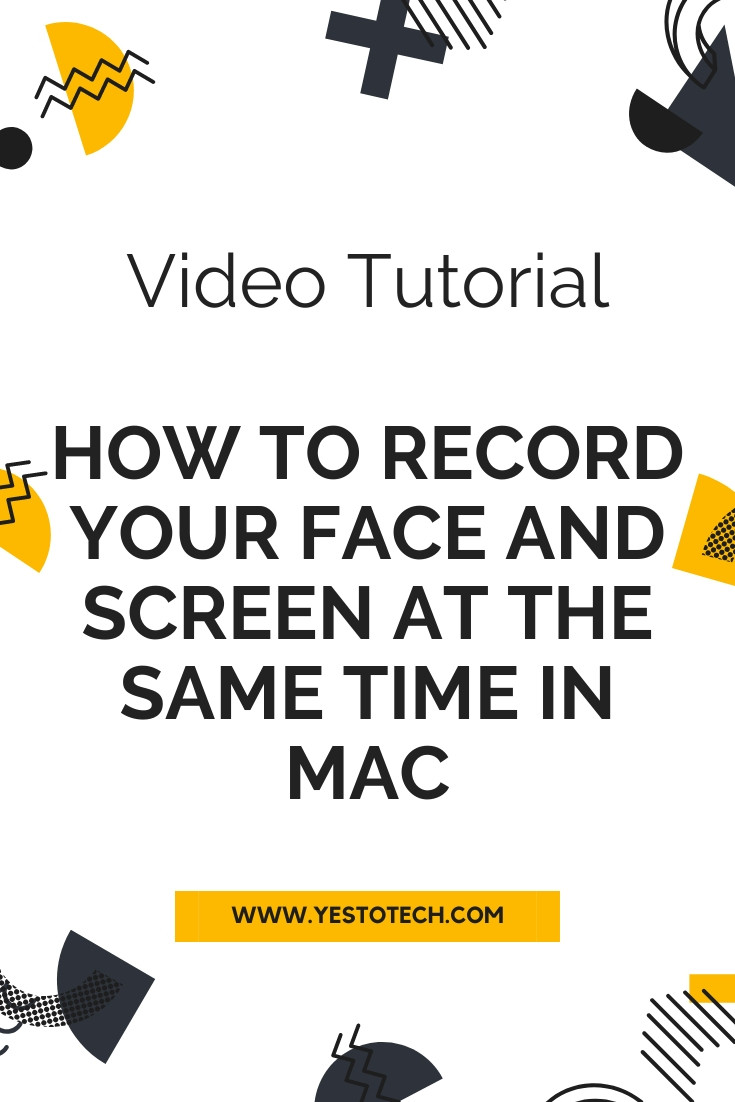 How To Record Your Face And Screen At The Same Time In Mac | Yes To Tech