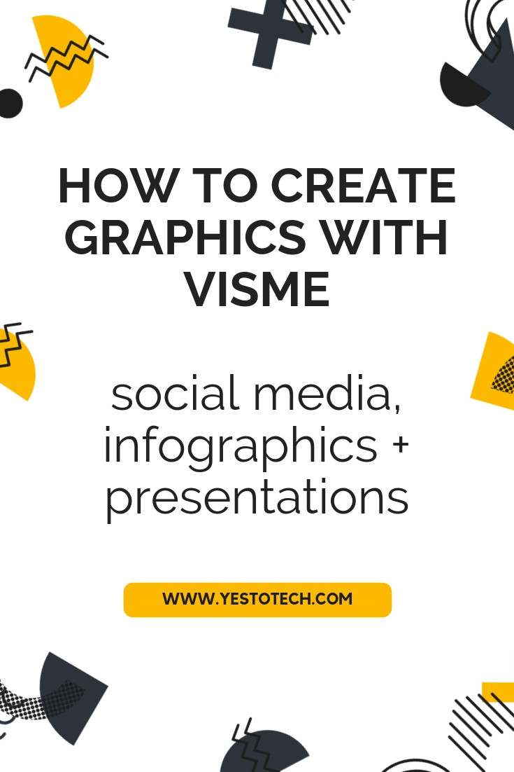 How To Create Graphics With Visme (For Beginners) - Social Media Graphics, Infographics and Presentations - Yes To Tech