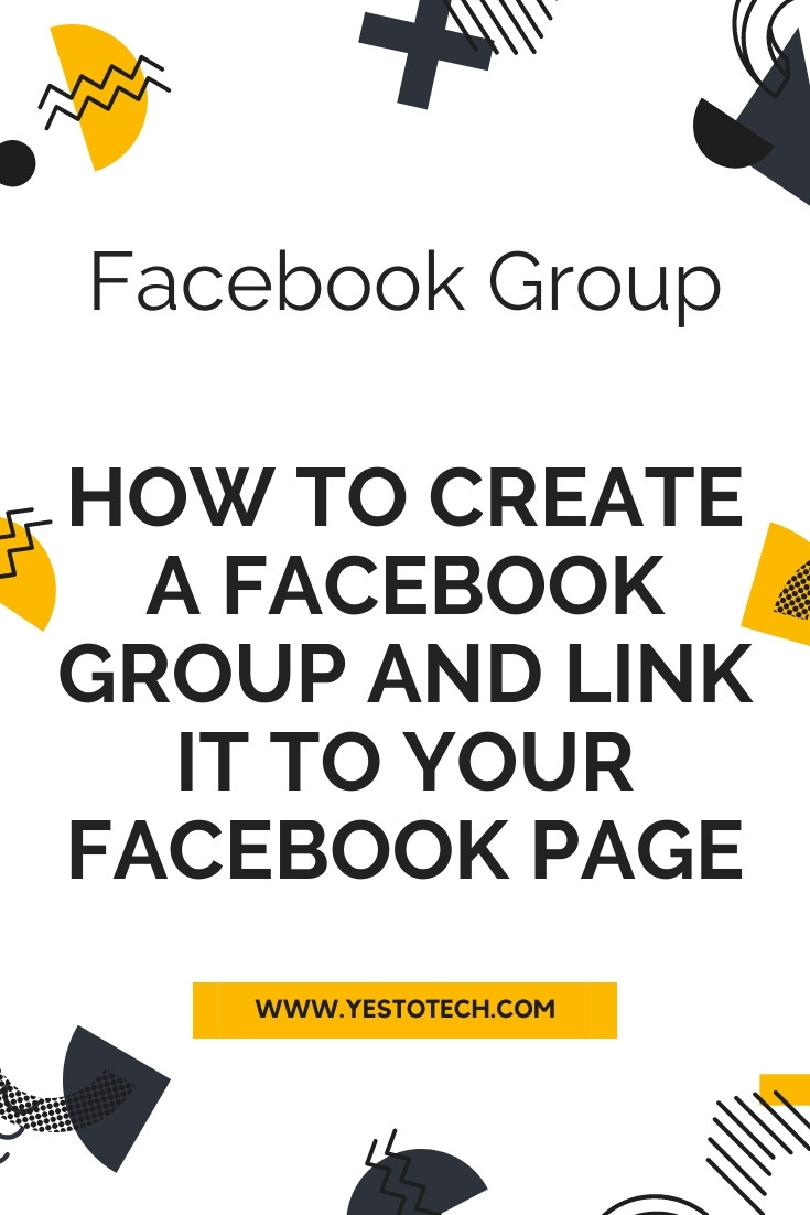FACEBOOK GROUP: How To Create A Facebook Group And Link It To Your Facebook Page | Yes To Tech