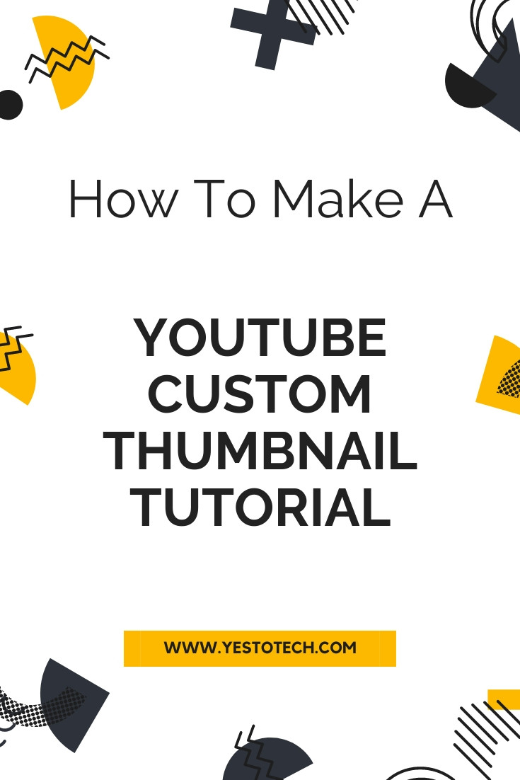 How To Make A YouTube Custom Thumbnail Tutorial: Enable Custom Thumbnails + Add A YouTube Thumbnail | Yes To Tech