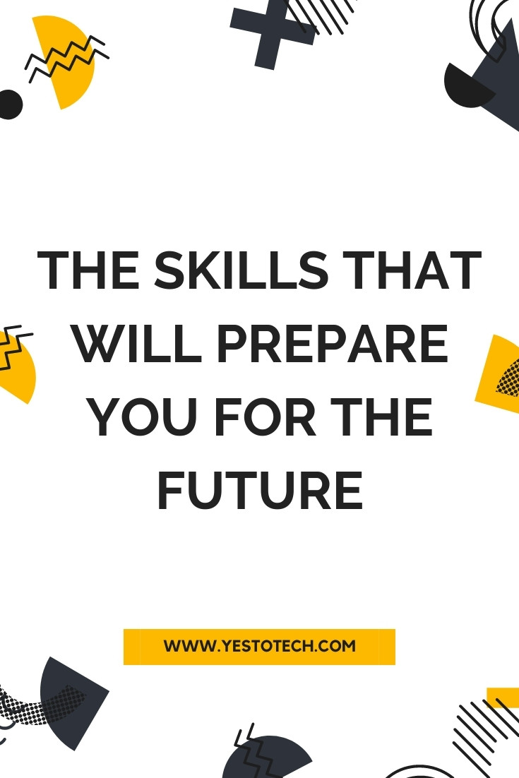 The Skills That Will Prepare You For the Future | Yes To Tech