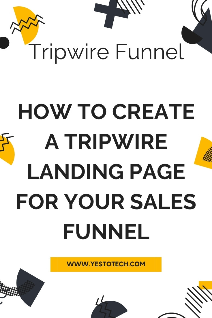 Tripwire Funnel: How To Create A Tripwire Landing Page For Your Tripwire Sales Funnel | Yes To Tech