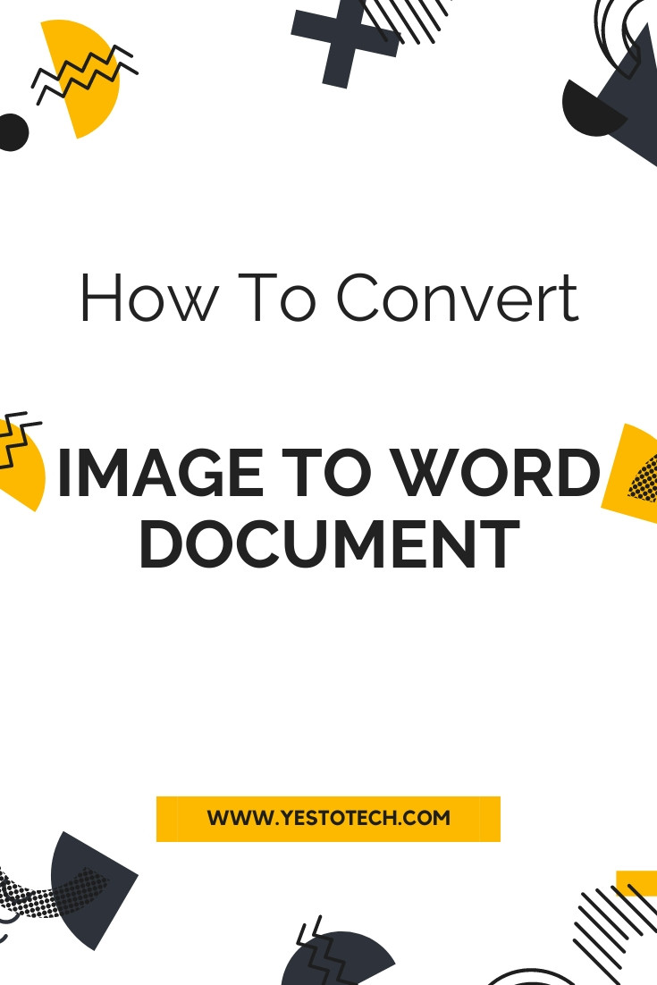 How To Convert Image To Word Document: How To Convert JPG File To MS Word File | Yes To Tech