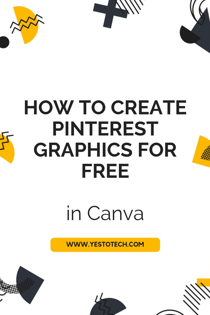 How To Create Pinterest Graphics For FREE In Canva - Canva Tutorial - Yes To Tech