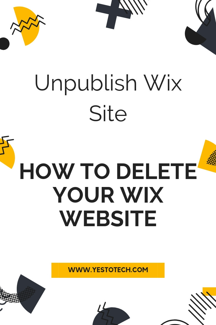 Unpublish Wix Site: How To Delete Your Wix Website - Publish / Unpublish A Site On Wix | Yes To Tech
