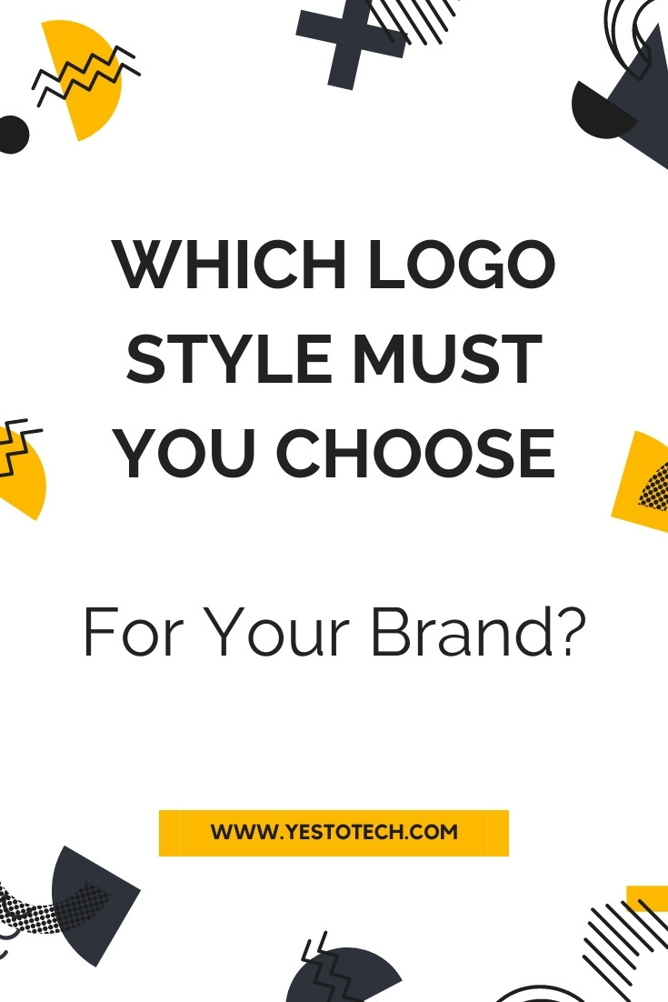 Which Logo Style You Must Choose For Your Brand? | Yes To Tech