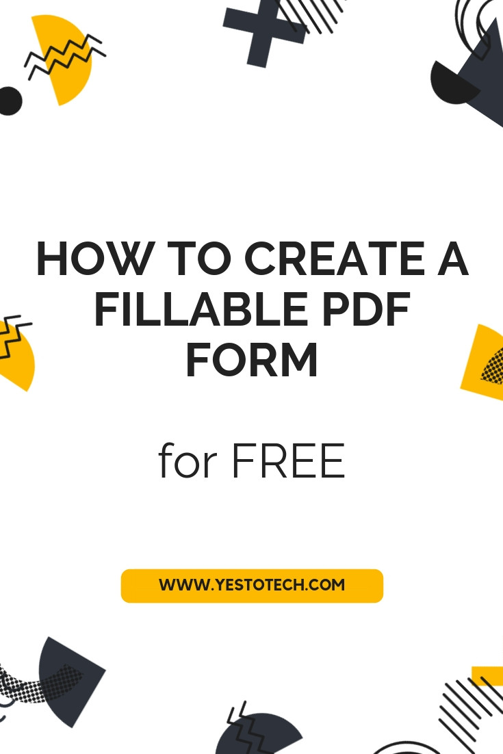 How To Create A Fillable PDF Form For FREE - Yes To Tech