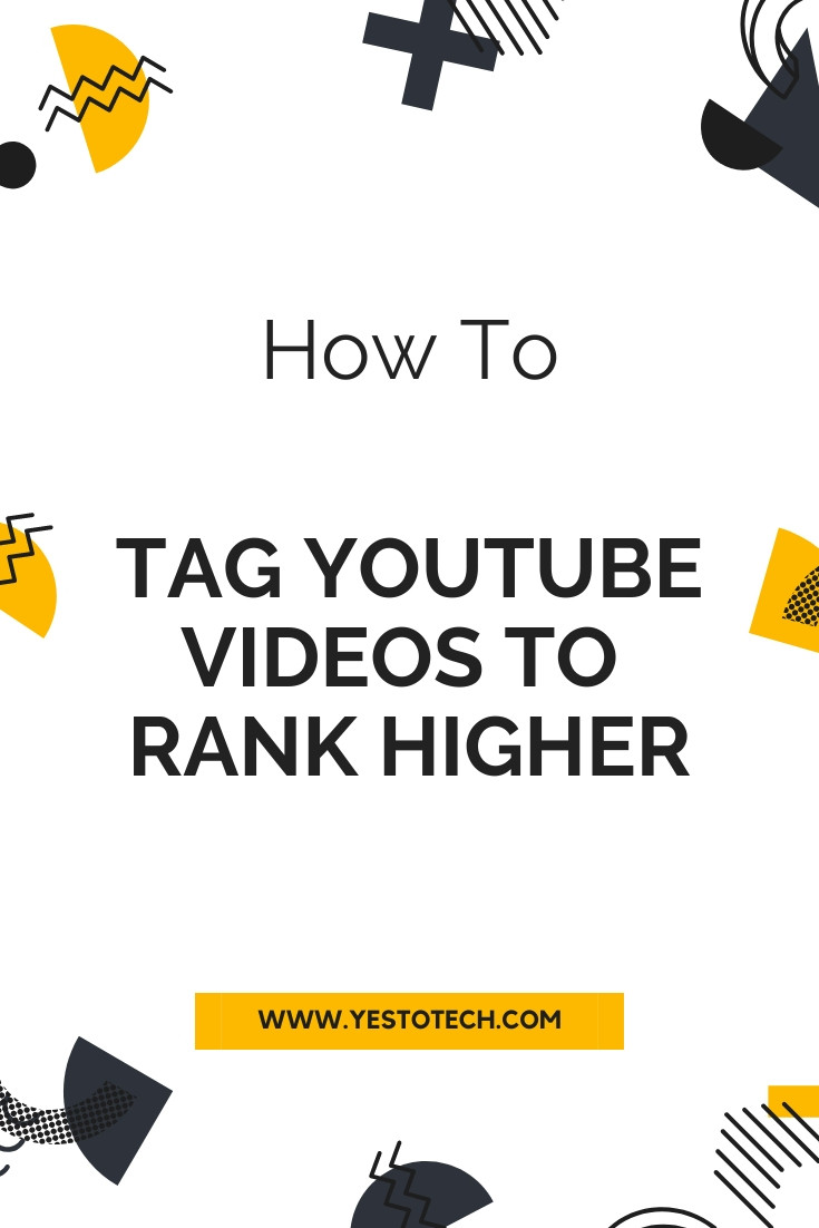 How To Tag YouTube Videos To Rank Higher | Yes To Tech