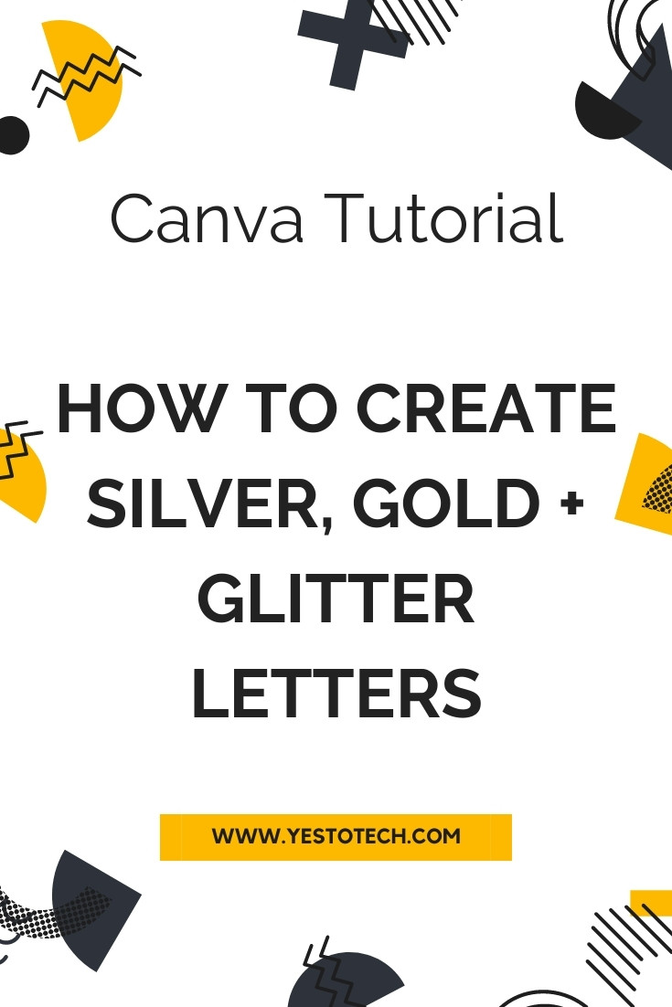 Canva Tutorial: How To Create Silver, Gold + Glitter Letters In Canva - Foil Lettering In Canva | Yes To Tech