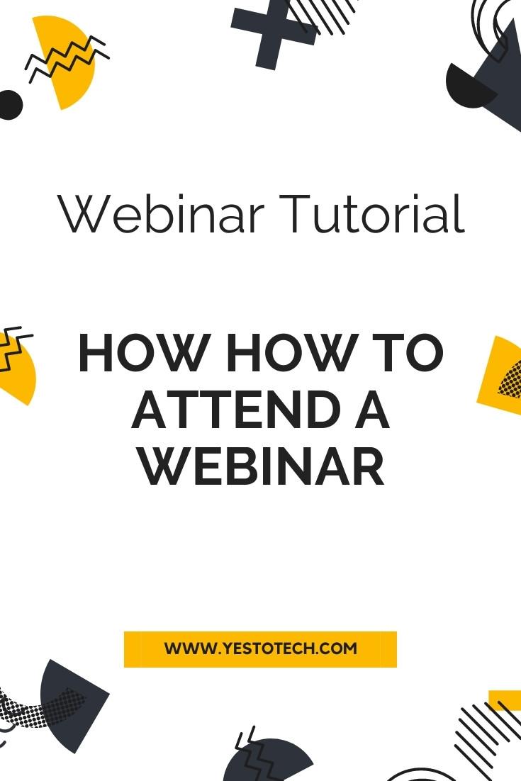 Webinar Tutorial: How To Attend A Webinar - Join Webinar Meeting + Participate In A Webinar | Yes To Tech