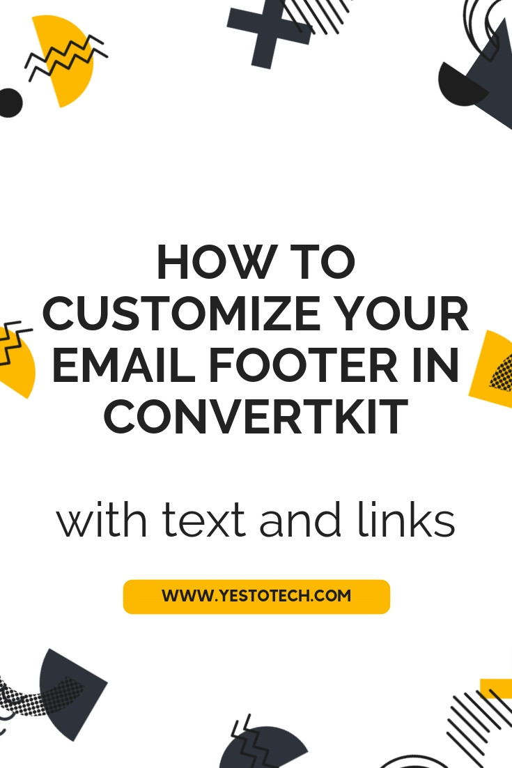 How To Customize Your Email Footer In ConvertKit With Text And Links - Best Email Marketing Tool - Yes To Tech