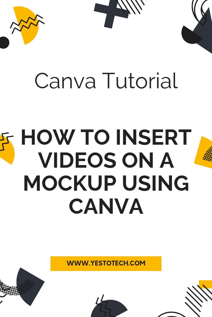 How To Insert Videos On A Mockup Using Canva | Yes To Tech