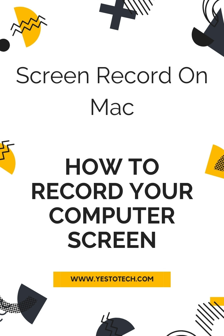 How To Record Your Computer Screen: Screen Record On Mac | Yes To Tech