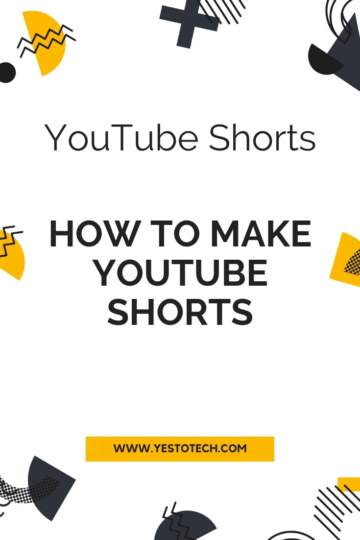 YouTube Shorts: How To Make YouTube Shorts   Yes To Tech