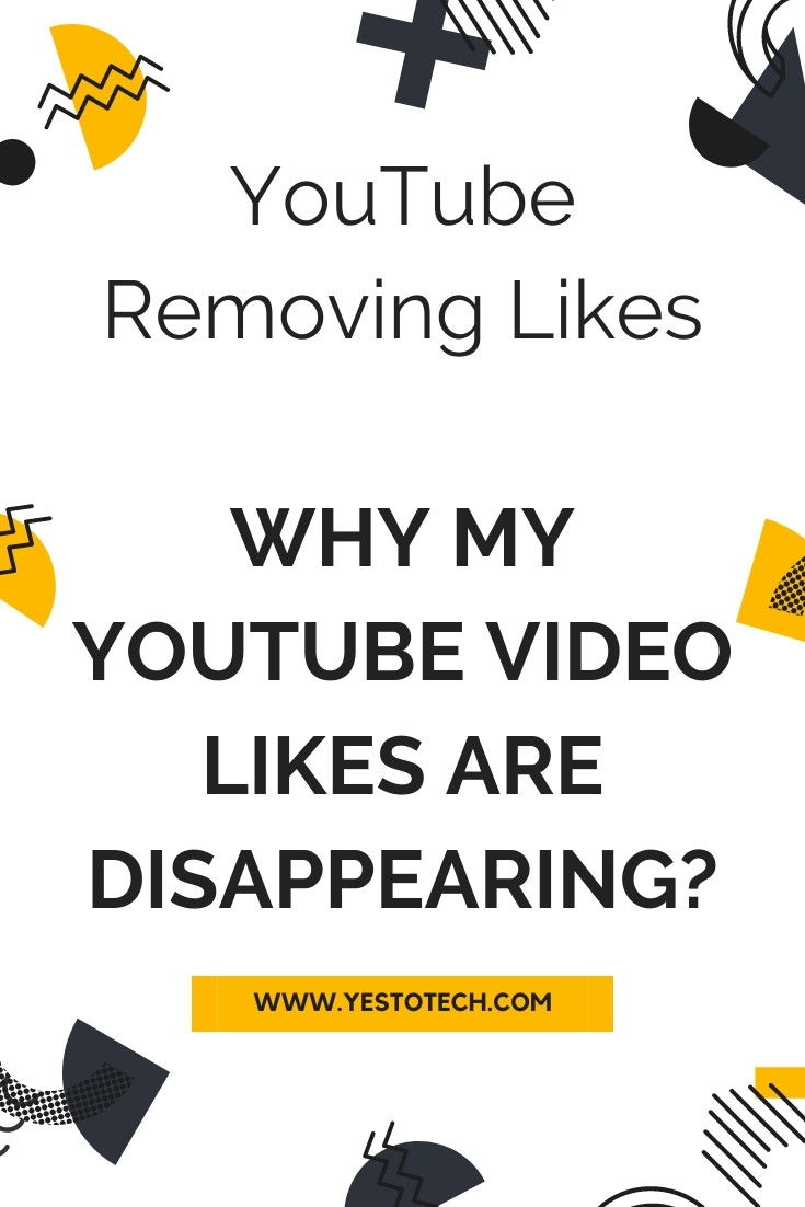 YouTube Removing Likes: Why My YouTube Video Likes Are Disappearing? | Yes To Tech