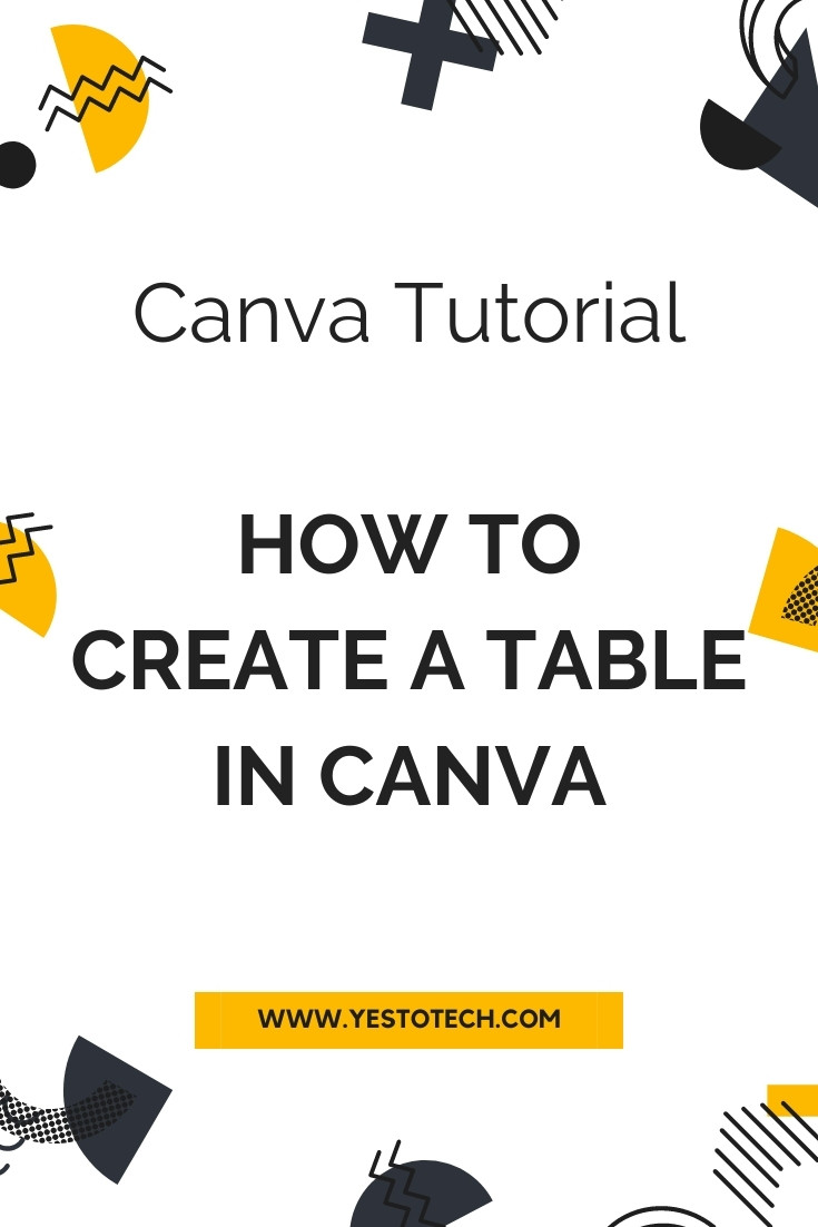 Canva Tutorial: How To Create A Table In Canva | Yes To Tech