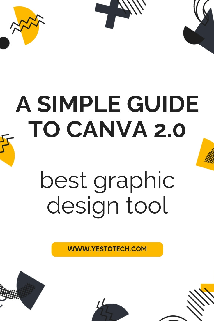 Canva 2.0: A Simple Guide To Canva 2.0 - Best Graphic Design Tool - Canva Tutorial - Yes To Tech