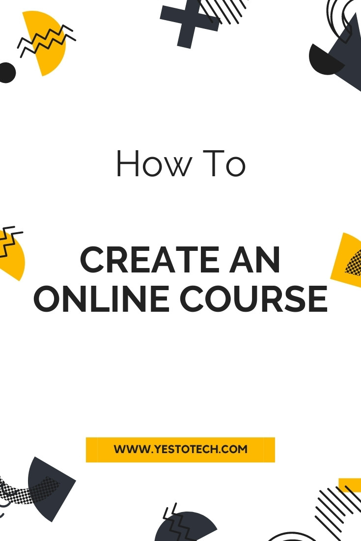 How To Create An Online Course | Yes To Tech