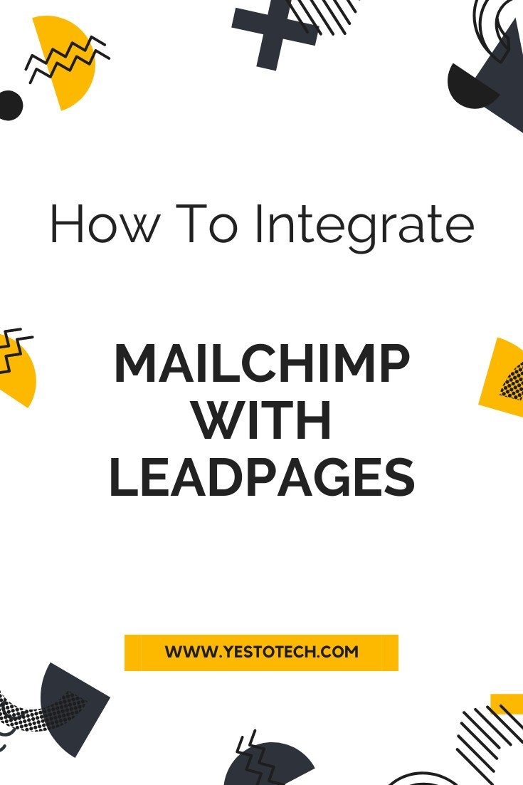 How To Integrate Mailchimp With Leadpages: Connect Mailchimp with Leadpages | Yes To Tech