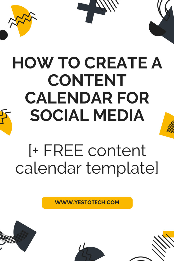 How To Create A Content Calendar For Social Media [+ FREE Content Calendar Template] - Yes To Tech