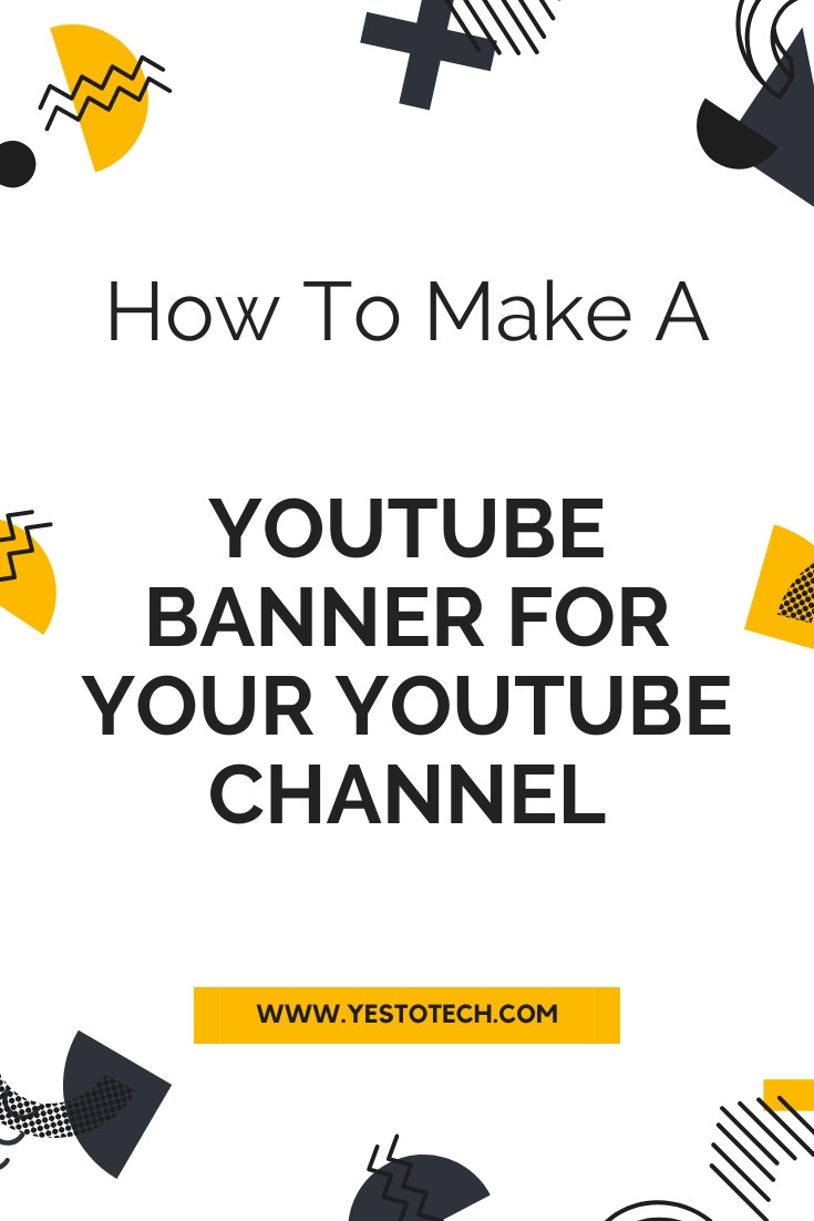 How To Make A YouTube Banner | Yes To Tech