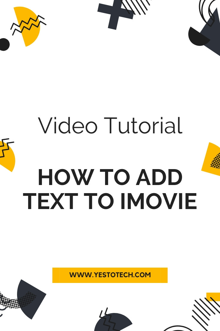 How To Add Text To iMovie | Yes To Tech