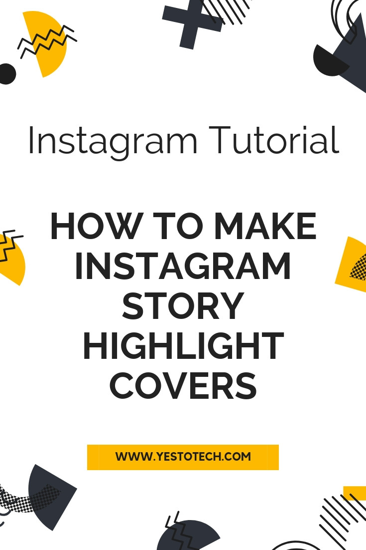 How to make Instagram story highlight covers | Yes To Tech