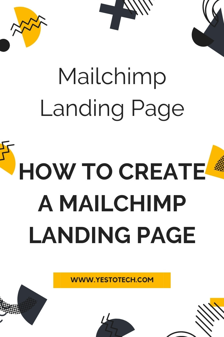 Mailchimp Landing Page: How To Create A Mailchimp Landing Page | Yes To Tech