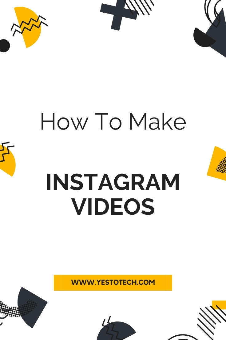 How To Make Instagram Videos | Yes To Tech