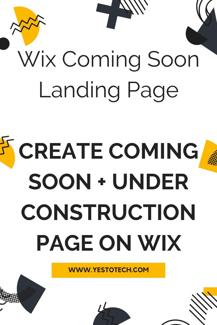 Wix Coming Soon Landing Page: Create Coming Soon Page + Under Construction Page On Wix | Yes To Tech