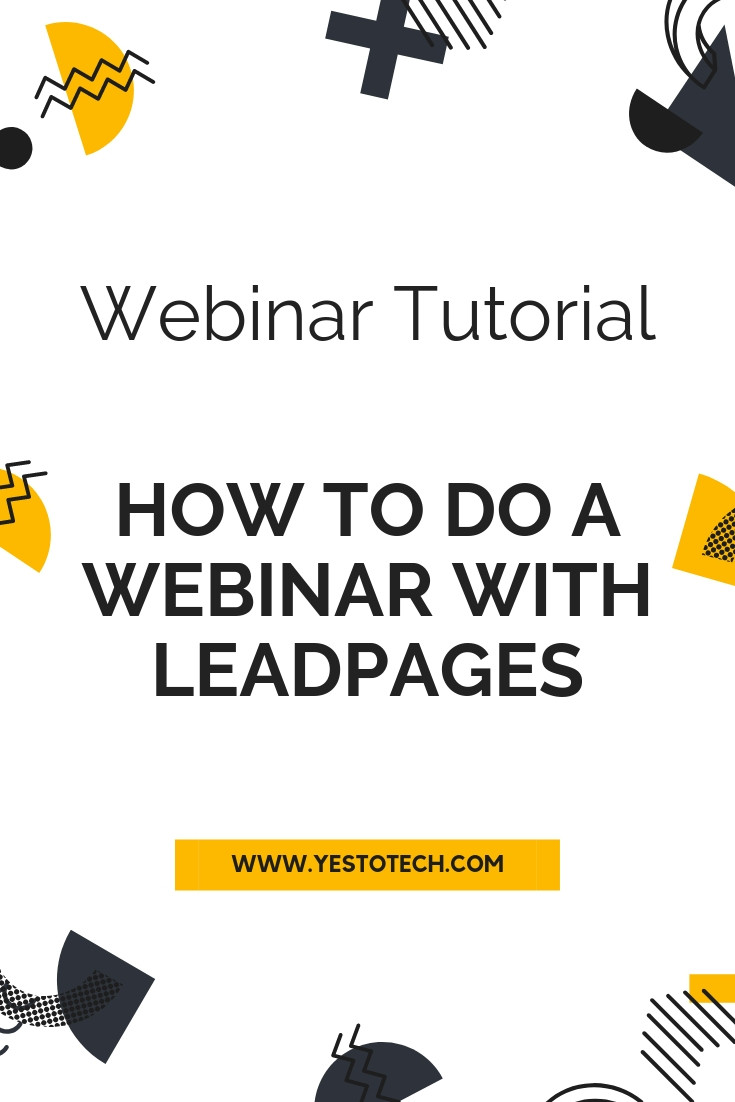 Webinar Tutorial: How To Do A Webinar With Leadpages - Webinar Registration Page + Webinar Thank You Page + Webinar Live Page | Yes To Tech