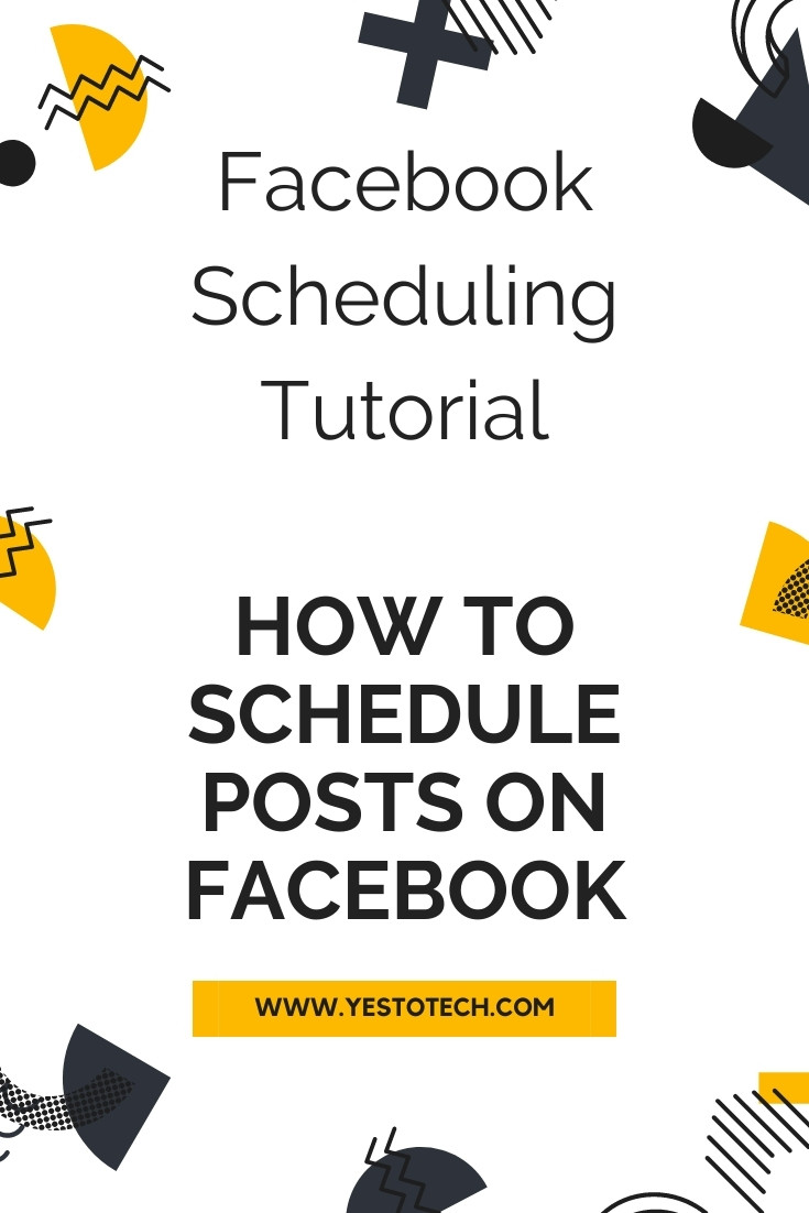 How To Schedule Posts On Facebook: Facebook Scheduling Tutorial | Yes To Tech