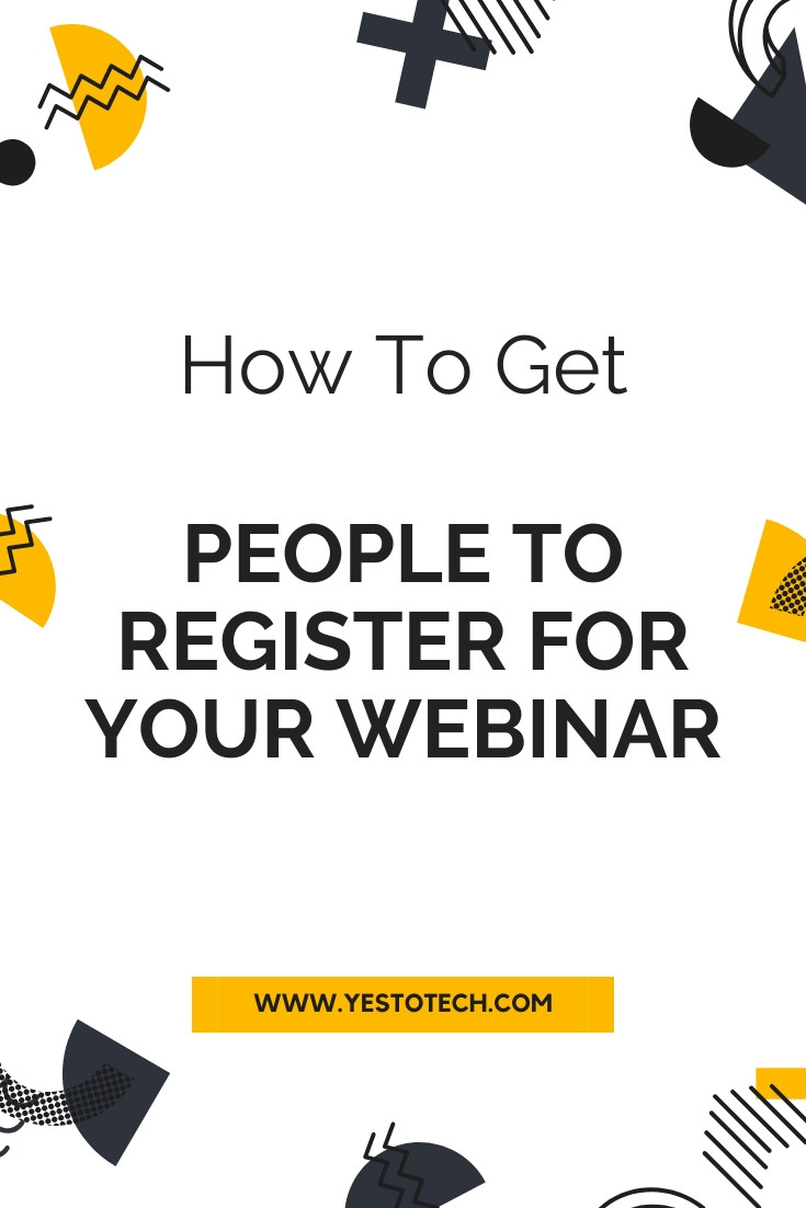 How To Get People To Register For Your Webinar | Yes To Tech