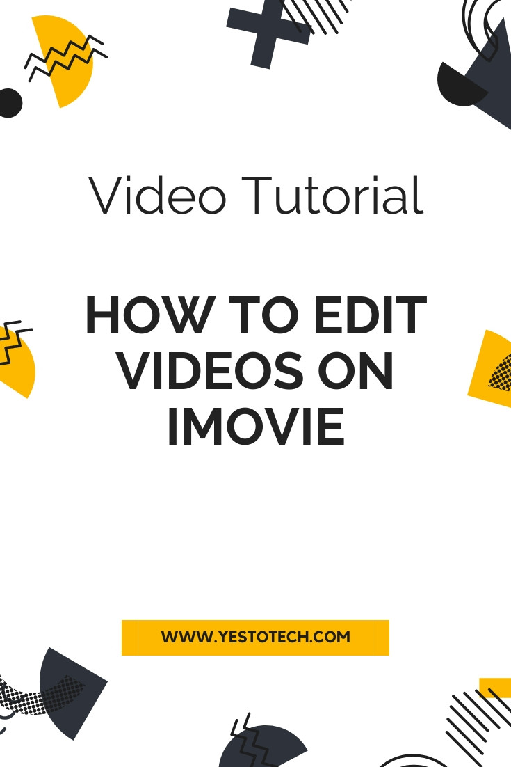 How To Edit Videos On iMovie | Yes To Tech