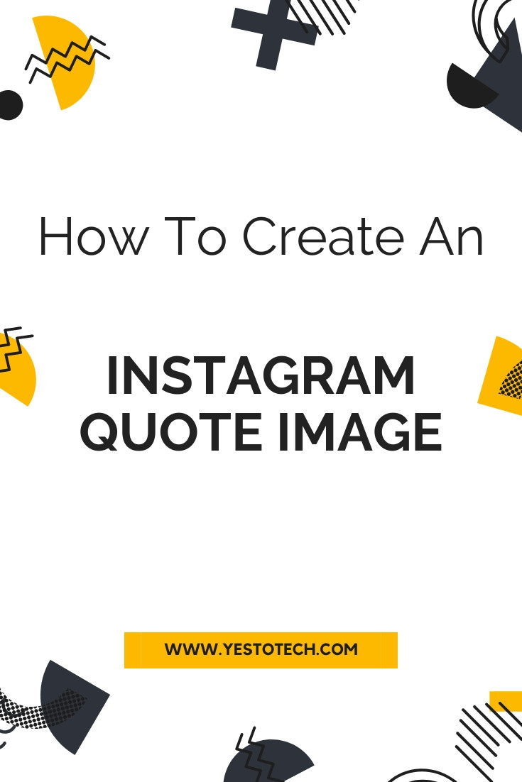 How To Create An Instagram Quote Image | Yes To Tech