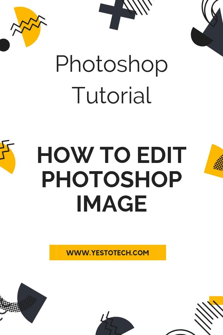 Photoshop Tutorial - How To Edit Photoshop Image - Image Photo Editing Photoshop