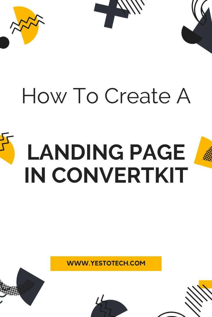 How To Create A Landing Page In ConvertKit | Yes To Tech