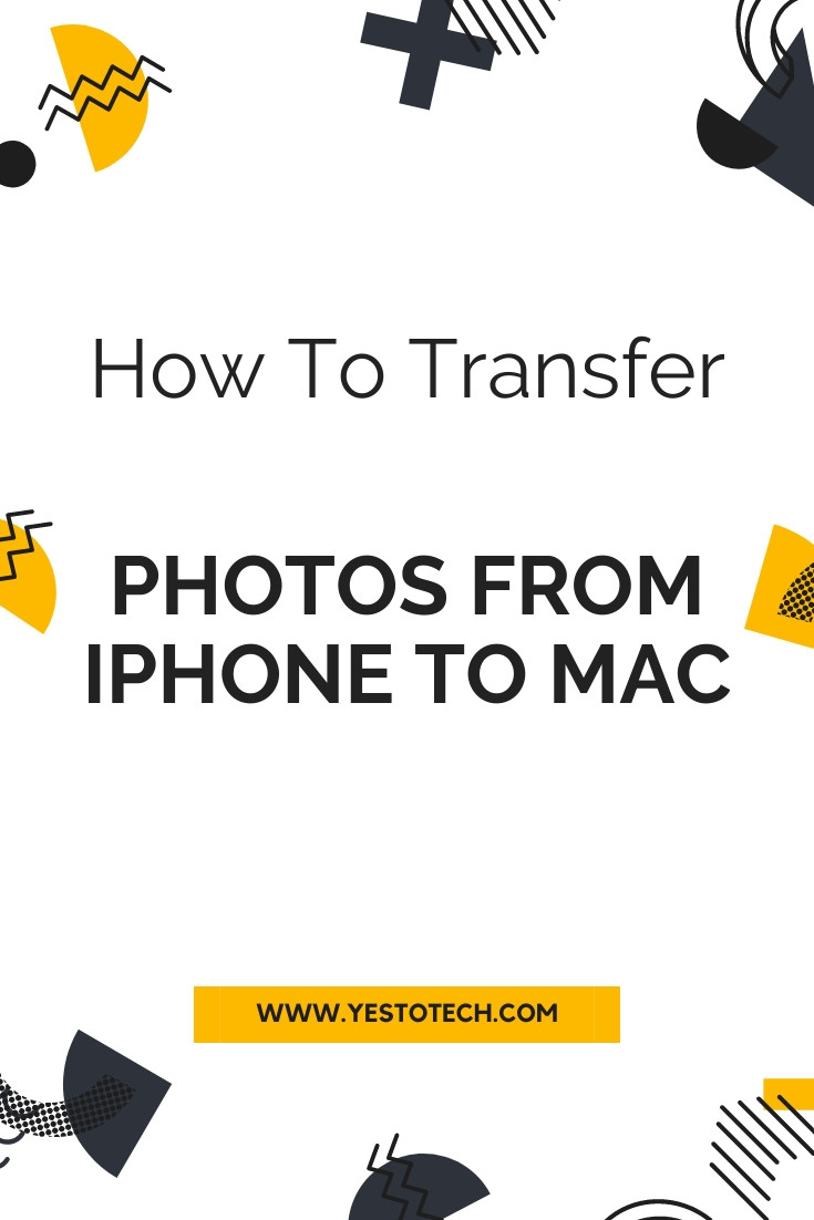 How To Transfer Photos From iPhone To Mac: Simple Way To Transfer Photos From iPhone To Computer | Yes To Tech